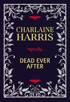 Dead Ever After: Limited Signed Linen bound Edition by Charlaine Harris