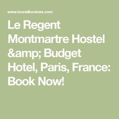 Le Regent Montmartre Hostel & Budget Hotel, Paris, France: Book Now!
