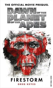 Book Review: 'Dawn of the Planet of the Apes: Firestorm'