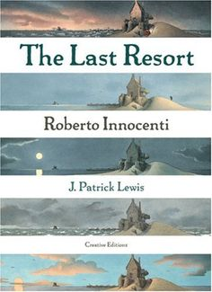 The Last Resort by J. Patrick Lewis and illustrated by Roberto Innocenti. Long John Silver, Huckleberry Finn, Best Children Books, Childrens Books, Thing 1, Comic Pictures, Book Cover Art, Story Time, Book Lists