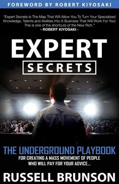 Free eBook Expert Secrets: The Underground Playbook for Creating a Mass Movement of People Who Will Pay for Your Advice Author Russell Brunson and Robert Kiyosaki