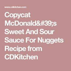 Copycat McDonald's Sweet And Sour Sauce For Nuggets Recipe from CDKitchen