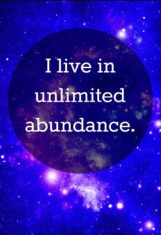 I live in unlimited abundance