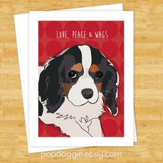 Dog Christmas Cards - Tricolor Cavalier King Charles Spaniel Love Peace Wags - Cute Christmas Cards Holiday by PopDoggie on Etsy https://www.etsy.com/listing/162064095/dog-christmas-cards-tricolor-cavalier