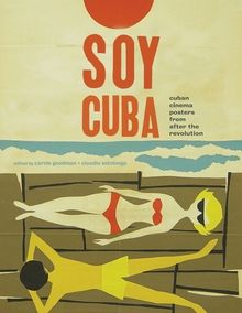 Soy Cuba: Cuban Cinema Posters From After the Revolution $32