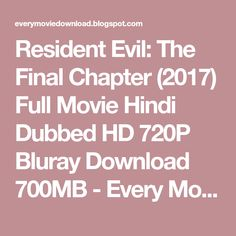 Resident Evil: The Final Chapter  (2017) Full Movie Hindi Dubbed HD 720P Bluray Download 700MB - Every Movie Download