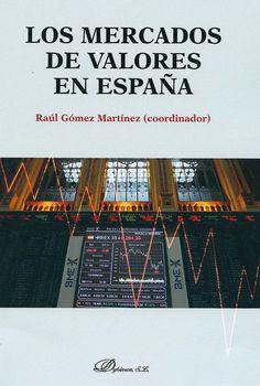 Los mercados de valores en España / coordinador Raúl González Martínez ; [Mª Carmen de la Orden de la Cruz... (et al.)], 2014