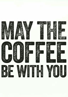 May the Coffee be With You at All Times ☕ ;) #coffeelovers