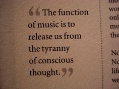 """The function of music is to..."""