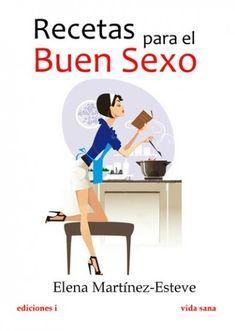 Recetas para el buen sexo – Elena Martínez Esteve