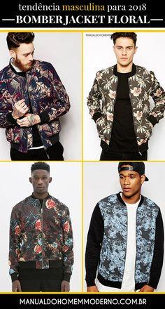 Bomber Jacket Floral  Uma das tendências masculinas para 2018. ca4e4d309b9