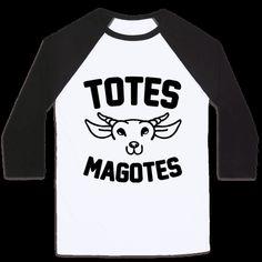 Totes Magotes | T-Shirts, Tank Tops, Sweatshirts and Hoodies | HUMAN