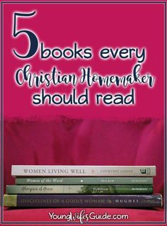 5 awesome books that every Christian homemaker should read!