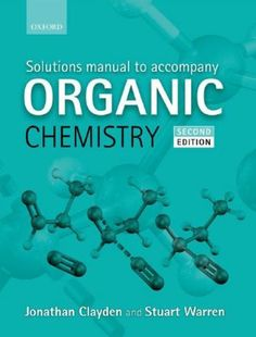 Free Download Solutions Manual to Accompany Clayden Organic Chemistry (second edition) in pdf. by Jonathan Clayden and Stuart Warren.