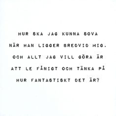 hur ska jag kunna sova då? Love Does Not Envy, L Love You, Silly Quotes, Old Quotes, Swedish Quotes, Sounds Good To Me, Different Quotes, Depression Quotes, Powerful Quotes