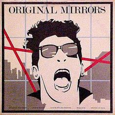 Original Mirrors - vastly under-rated 80's band