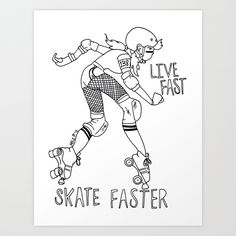 Roller Derby - Live Fast Skate Faster Art Print by Helz Illustrates | Society6