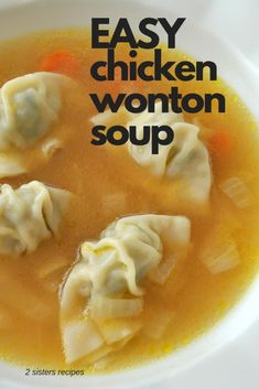 Chicken Wonton Soup - 2 Sisters Recipes by Anna and Liz Wonton Recipes, Soup Recipes, Chicken Recipes, Cooking Recipes, Chicken Soups, Milk Recipes, Cooking Tips, Chicken Dumpling Soup, Dumplings For Soup