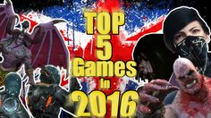 Top 5 Upcoming Games in 2016!! [WARNING CONTAINS OPINIONS]