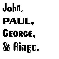 John, George, Paul, & Ringo. Beatles films fonts. A Hard Day's Night, Help!, Magical Mystery Tour, Yellow Submarine.