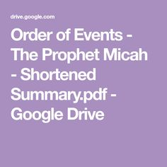 Order of Events - The Prophet Micah - Shortened Summary.pdf - Google Drive
