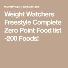 Weight Watchers Freestyle Complete Zero Point Food list -200 Foods!