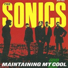 The Sonics - Maintaining My Cool. #albumcovers http://www.pinterest.com/TheHitman14/album-cover-art/