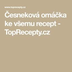 Česneková omáčka ke všemu recept - TopRecepty.cz