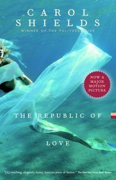 The Republic of Love - this was Carol Shields last book. She draws you into the characters lives, like you're sitting in the same room with them.
