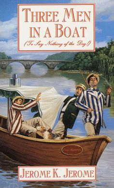 Hilarious! Timeless, laugh out loud British Victorian humor. |Three Men in a Boat: To Say Nothing of the Dog (Tor Classics)