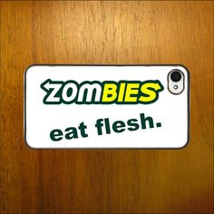 Hey, I found this really awesome Etsy listing at https://www.etsy.com/listing/152382151/zombies-eat-flesh-phone-iphone-4-4s-5-5s