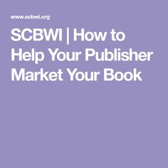 How to Help Your Publisher Market Your Book Consumer Marketing, Marketing Budget, Marketing Tactics, Marketing And Advertising, Marketing Books, Book Buyers, School Librarian, Any Book, Print Ads