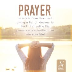 Prayer is much more than just giving a list of desires to God. It's feeling His presence and inviting Him into your life!