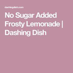 No Sugar Added Frosty Lemonade   Dashing Dish