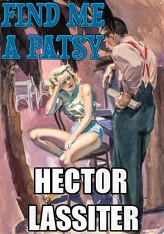 FIND ME A PATSY, by Hector Lassiter