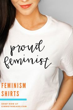 Proudly proclaim your feminism with this simple yet bold feminism quote t shirt.