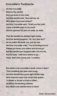 Crocodile's Toothache Poem by Shel Silverstein – Poem Hunter Oh the Crocodile Went to the dentist And sat down in the chair, English Poems For Kids, Funny Poems For Kids, Kids Poems, Poems For Boys, Fun Poems, Old Nursery Rhymes, Nursery Songs, Shel Silverstein Poems, Poems About School