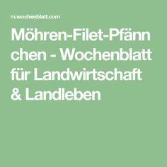 Möhren-Filet-Pfännchen - Wochenblatt für Landwirtschaft & Landleben