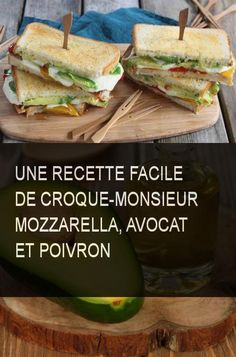 An easy recipe of Croque-Monsieur mozzarella, avocado and pepper - Recipes Easy & Healthy Mozzarella, Easy Healthy Recipes, Easy Meals, Healthy Life, Healthy Eating, Finger Foods, Food Porn, Veggies, Lunch