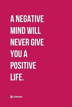 A negative mind will never give you a positive life. #inspiring #quote