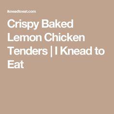 Crispy Baked Lemon Chicken Tenders | I Knead to Eat