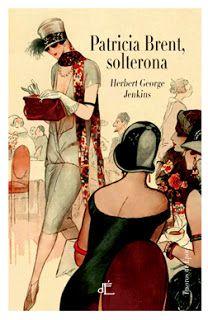 Los libros de Dánae: Patricia Brent, solterona.- Herbert George Jenkins...