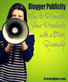 Blogger Publicity - How to Promote Your Products with a Blog Giveaway: One of the easiest ways to get bloggers to promote your product by asking them to host a product giveaway or contest.  Here's how to go about it. - http://createhype.com/blogger-publicity-how-to-promote-your-products-with-a-blog-giveaway/