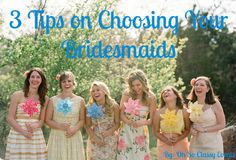 3 Tips on Choosing your Bridesmaids, very helpful in deciding on your bridal party! #tipsonchoosingyourbridesmaids #bridesmaids #weddings