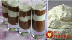 Domáce Monte do pohárov: Keď skúsite raz, na kupovaný dezert si už ani nespomeniete! Buffet, Pudding, Cooking, Cake, Cuisine, Pie Cake, Kitchen, Pastel, Buffets