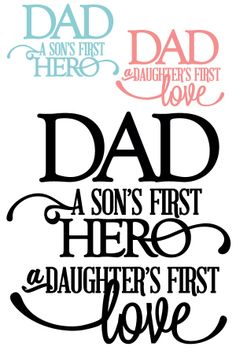 Dad Sons First Hero Daughters First Love - Vinyl Quote Kolette Hall
