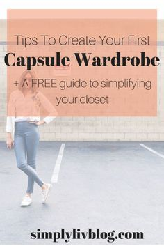 Have you been debating whether or not to make the transition to a capsule wardrobe? Read my tips for creating your first capsule + get my FREE guide to making it a seamless transition.
