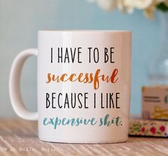 Expensive Sh*t Mug - Funny Coffee Mug - Ceramic Mug - Funny Coffee Cup - Coffee Mug with Quote This hilarious mug makes a great gift or a treat for yourself! - design on the front and back - microwave and dishwasher safe - 11 oz or 15 oz