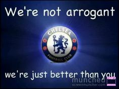 We're Not Arrogant, We're Just Better Than You. Real Soccer, Soccer Fans, Chelsea London, Chelsea Fc, Chelsea Champions, Stl Cardinals, Chelsea Football, Stamford Bridge, Fulham