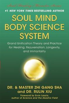 Soul Mind Body Science System by Dr. and Master Zhi Gang Sha